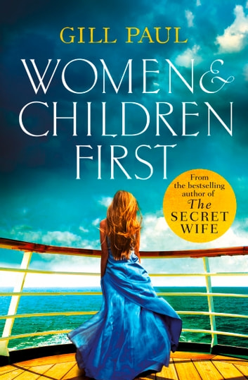 Women and Children First: Bravery, love and fate: the untold story of the doomed Titanic ebook by Gill Paul