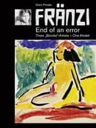 "FRÄNZI - End of an error. Three ""Brücke""-Artists - One Model eBook von Gerd Presler"