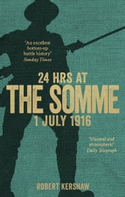 24 Hours at the Somme ebook by Robert Kershaw