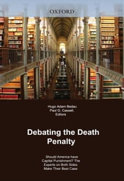 Debating The Death Penalty : Should America Have Capital Punishment? The Experts On Both Sides Make Their Case ebook by Hugo Adam Bedau;Paul G. Cassell