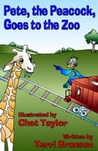 Pete, the Peacock, Goes to the Zoo ebook by Terri Branson