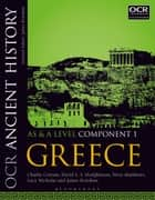 OCR Ancient History AS and A Level Component 1 - Greece ebook by Charlie Cottam, David L. S. Hodgkinson, Steve Matthews,...
