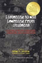 Listening to and Learning from Students ebook by Brian D. Schultz