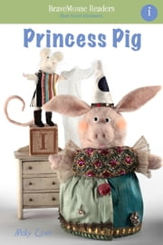 Princess Pig - A Short Vowel Adventure ebook by Molly Coxe