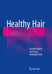 Healthy Hair ebook by Jennifer Marsh,John Gray,Antonella Tosti