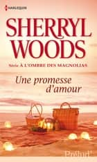 Une promesse d'amour ebook by Sherryl Woods