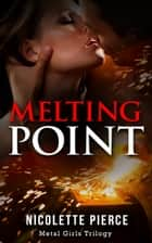 Melting Point ebook by Nicolette Pierce