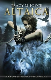 Altaica: Book One in the Chronicles of Altaica ebook by Tracy M Joyce