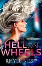 Hell On Wheels ebook by Rhyll Biest