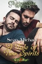 A Tale of Two Spirits ebook by Sean Michael