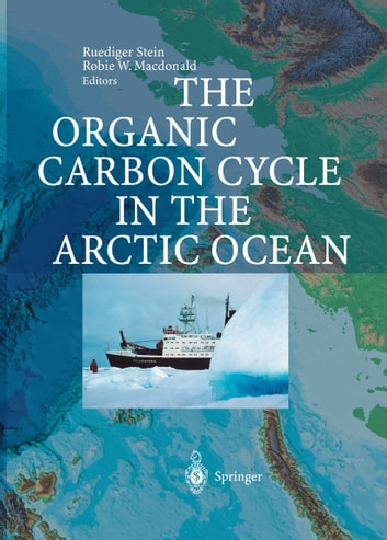 The Organic Carbon Cycle in the Arctic Ocean ebook by