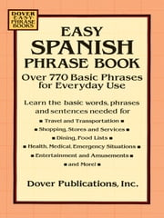 Easy Spanish Phrase Book - Over 770 Basic Phrases for Everyday Use ebook by Dover