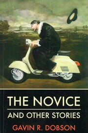 The Novice and Other Stories ebook by Gavin R. Dobson