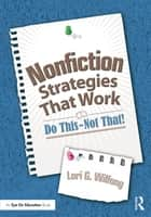 Nonfiction Strategies That Work ebook by Lori G. Wilfong