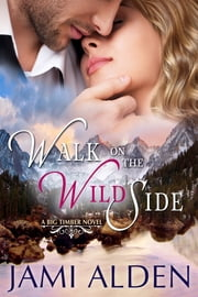 Walk On The Wild Side ebook by Jami Alden