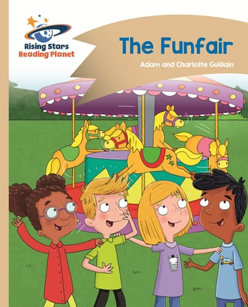 Reading Planet - The Funfair - Gold: Comet Street Kids ebook by Adam Guillain,Charlotte Guillain