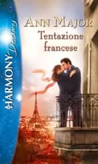 Tentazione francese ebook by Ann Major