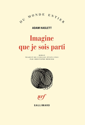 Imagine que je sois parti ebook by Adam Haslett