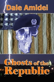Ghosts of the Republic ebook by Dale Amidei