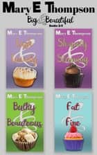 Big & Beautiful Boxed Set #1 - BBW Romance ebook by Mary E Thompson