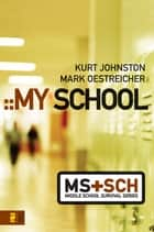 My School ebook by Kurt Johnston, Mark Oestreicher