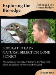 Lobulated ears: natural selection gone bionic? ebook by Robin and the Honey Badger