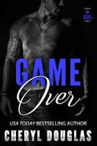 Game Over (The Exes #8) ebook by Cheryl Douglas