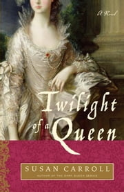 Twilight of a Queen ebook by Susan Carroll