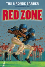 Red Zone eBook by Tiki Barber, Ronde Barber, Paul Mantell
