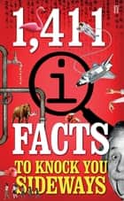 1,411 QI Facts To Knock You Sideways eBook by John Lloyd, John Mitchinson, James Harkin