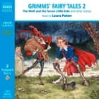 Grimms' Fairy Tales Volume 2 audiobook by The Brothers Grimm