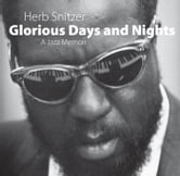 Glorious Days and Nights - A Jazz Memoir ebook by Herb Snitzer,Dan Morgenstern