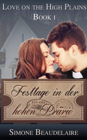 Festtage in der hohen Prärie ebook by Simone Beaudelaire