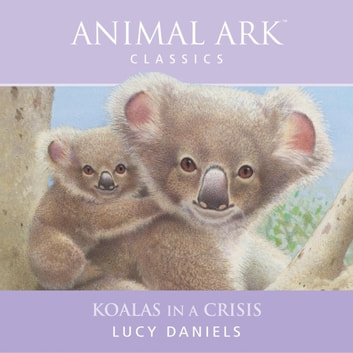 Koalas in a Crisis audiobook by Lucy Daniels