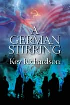 A German Stirring ebook by Kev Richardson
