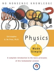 Physics Made Simple ebook by Christopher Gordon De Pree, Ph.D.