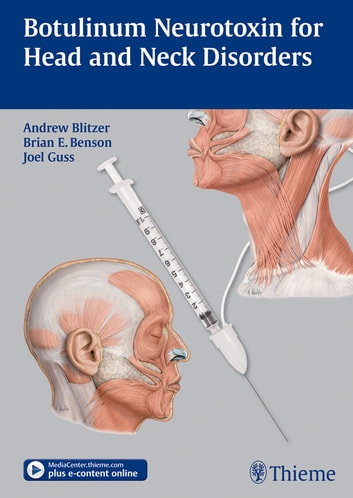 Botulinum Neurotoxin for Head and Neck Disorders ebook by Andrew Blitzer,Brian E. Benson,Joel Guss