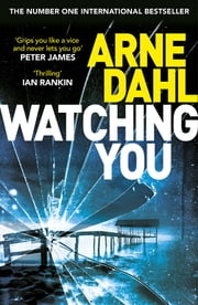 Watching You ebook by Arne Dahl, Neil Smith