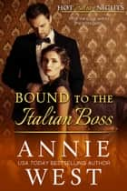 Bound to the Italian Boss ebook by Annie West