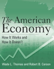 The American Economy: A Student Study Guide - A Student Study Guide ebook by Wade L. Thomas,Robert B. Carson