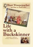Life with a Buckskinner ebook by Shari Wannemacher,Renelle West