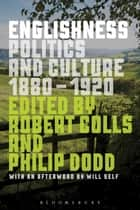 Englishness - Politics and Culture 1880-1920 電子書 by Robert Colls, Philip Dodd