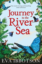 Journey to the River Sea - 10th Anniversary Edition ebook by Eva Ibbotson