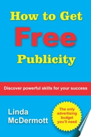 How to Get Free Publicity ebook by Linda McDermott