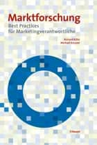 Marktforschung - Best Practices für Marketingverantwortliche ebook by Richard Kühn, Michael Kreuzer