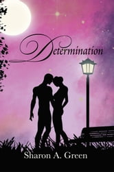 DETERMINATION ebook by Sharon A. Green