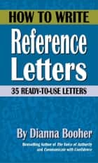 How to Write Reference Letters ebook by Dianna Booher