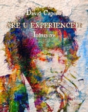 Are U experienced? [Interview] ebook by David Capone