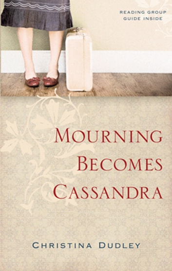 Mourning Becomes Cassandra ebook by Christina Dudley