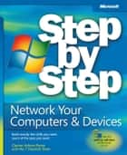 Network Your Computer & Devices Step by Step ebook by Ciprian Rusen